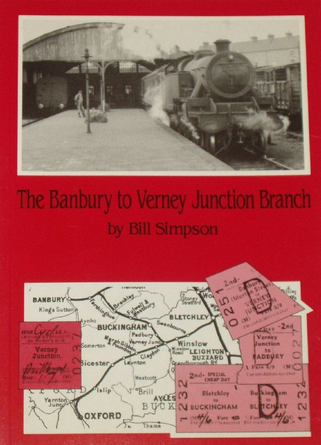The Banbury to Verney Junction Branch, by Bill Simpson